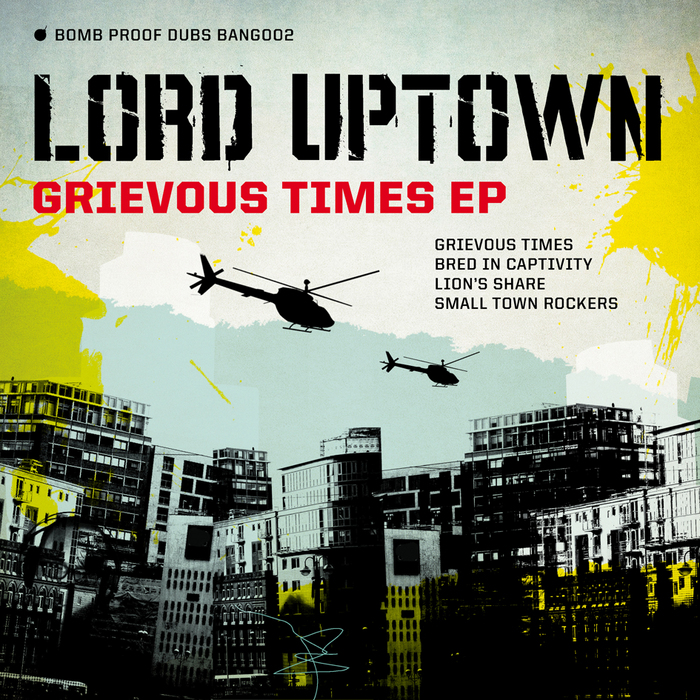 LORD UPTOWN - Grievous Times EP