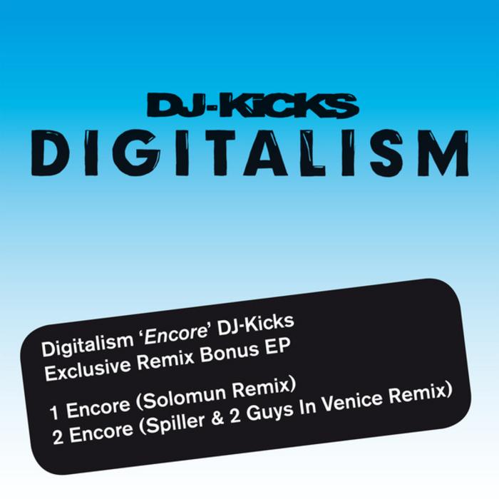 DIGITALISM - Encore (DJ Kicks Exclusive Remix Bonus EP)