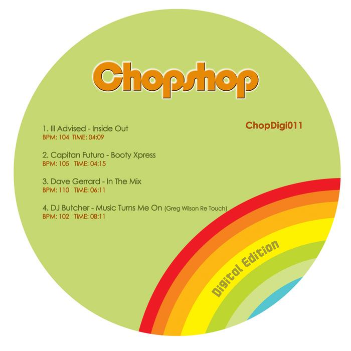 ILL ADVISED/CAPITAN FUTURO/DAVE GERRARD/DJ BUTCHER - Chopshop Music Turns Me On