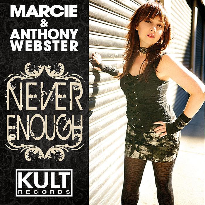 MARCIE/ANTHONY WEBSTER - KULT Records Presents Never Enough