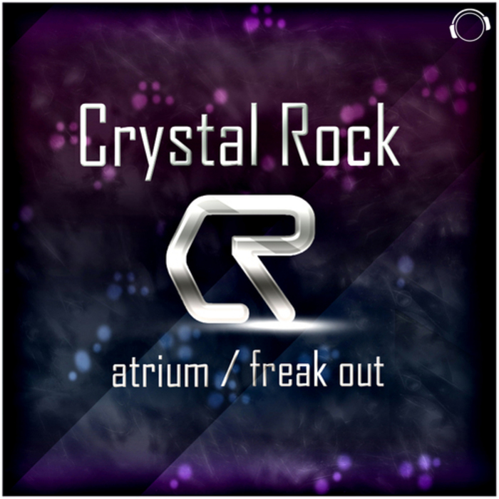 CRYSTAL ROCK - Atrium / Freak Out