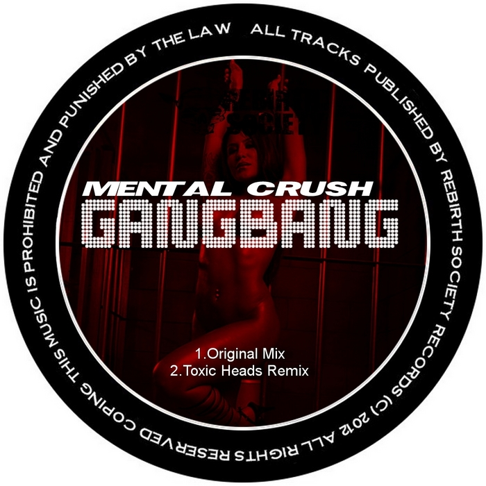 MENTAL CRUSH - Gangbang