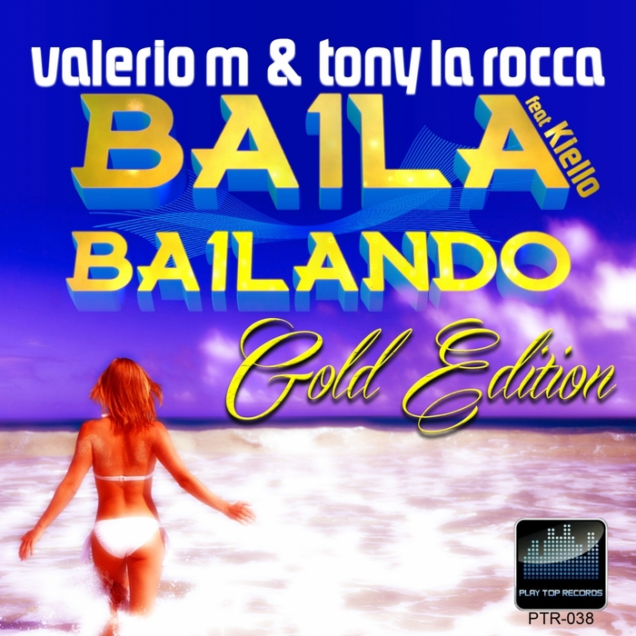 VALERIO M/TONY LA ROCCA feat KIELLO - Baila Bailando