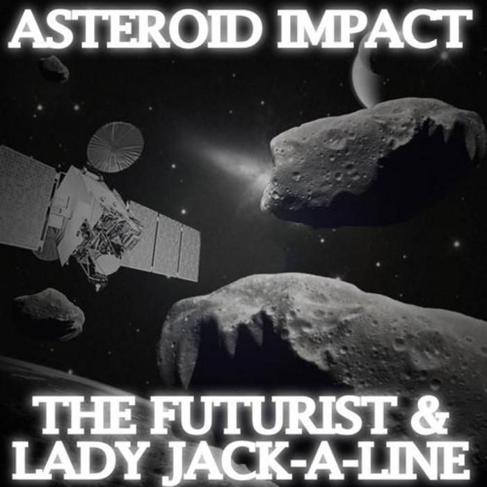 FUTURIST, The/LADY JACK A LINE - Asteroid Impact