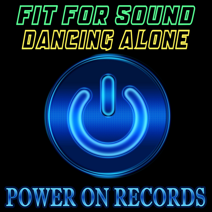 FIT FOR SOUND - Dancin Alone