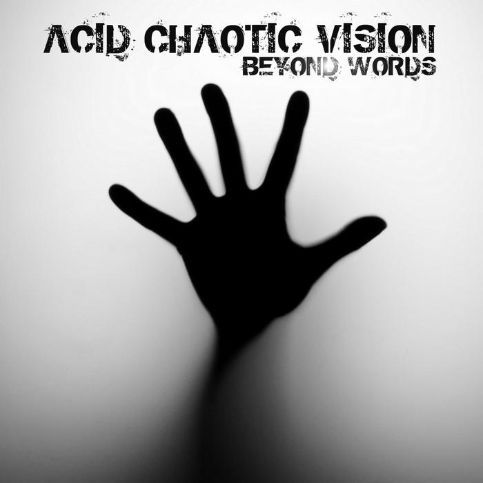ACID CHAOTIC VISION - Beyond Words