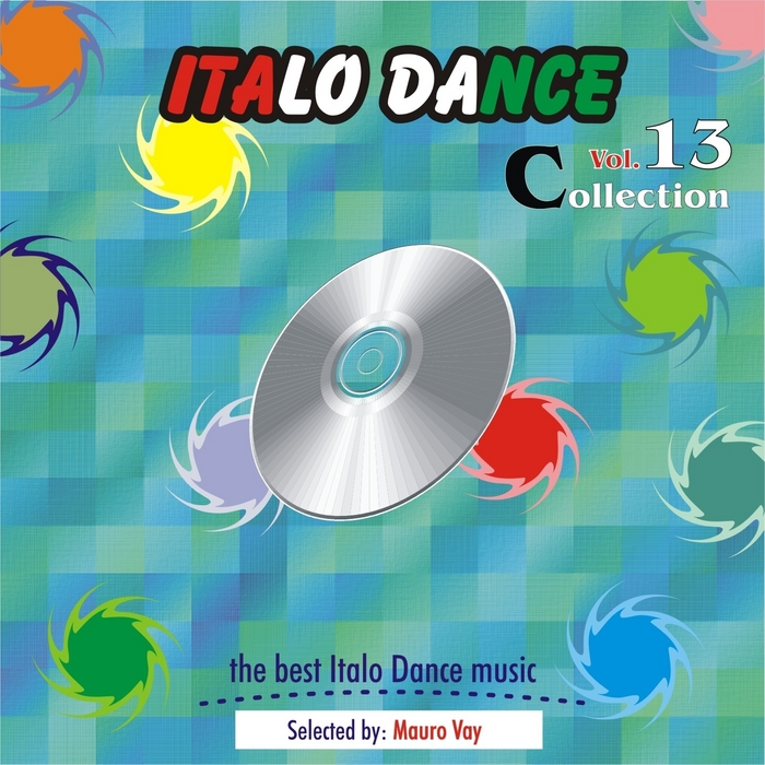 MAURO VAY/VARIOUS - Italo Dance Collection Vol 13: The Very Best Of Italo Dance 2000 2010 selected by Mauro Vay