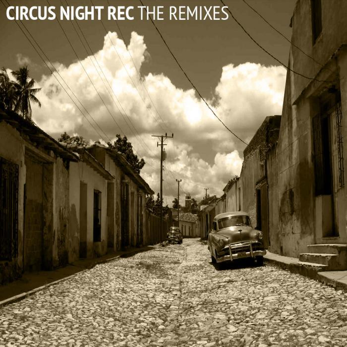 BUGGIN, Paco/LOLO CRUZALEZ/JUNIOR GONZALEZ - Circus Night Remixes