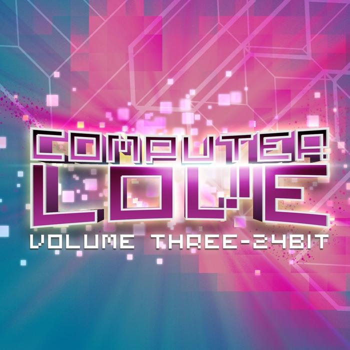 VARIOUS - Computer Love: 24 Bit Vol 3