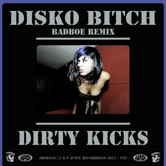 DIRTY KICKS - Disko Bitch