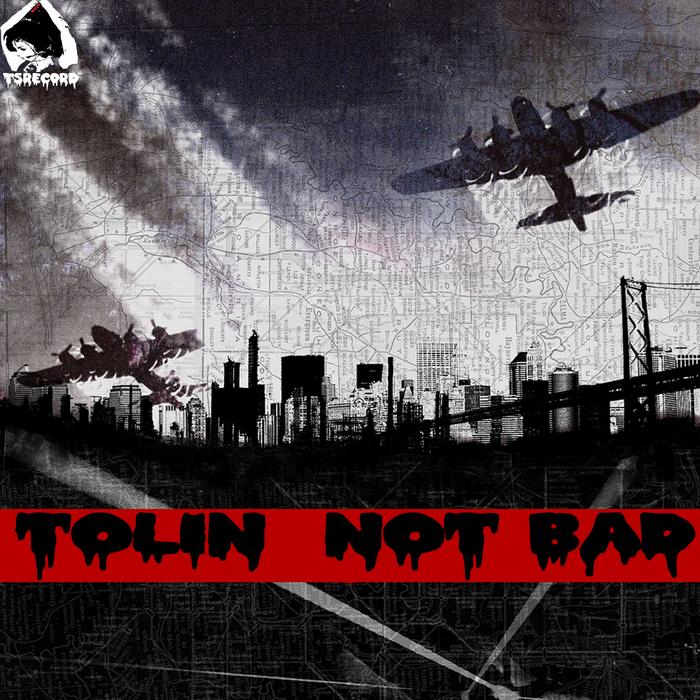 TOLIN - Not Bad