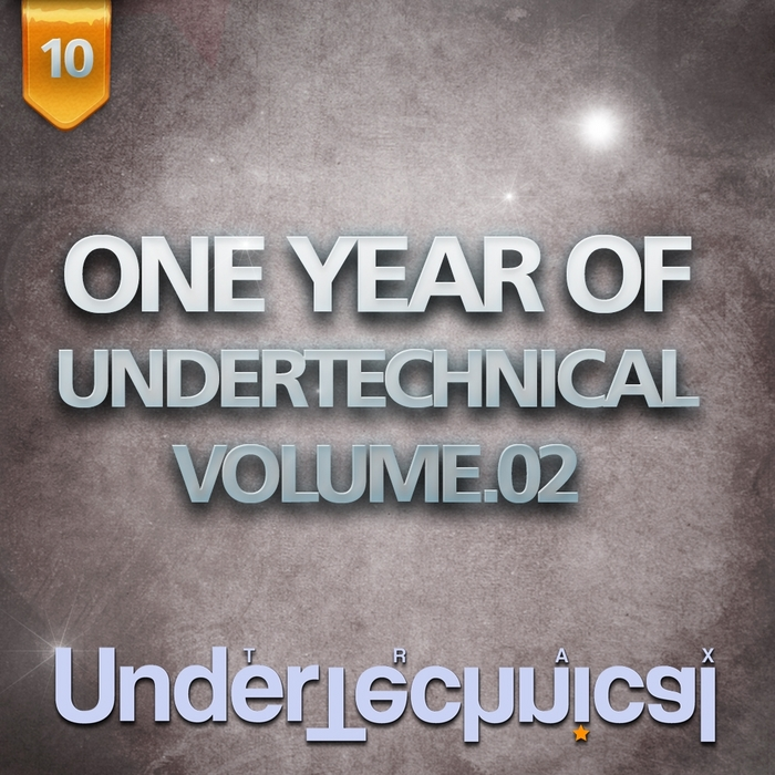 VARIOUS - One Year Of Undertechnical: Volume 02