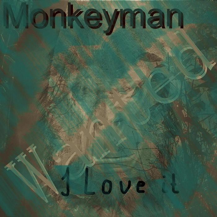MONKEYMAN - I Love It