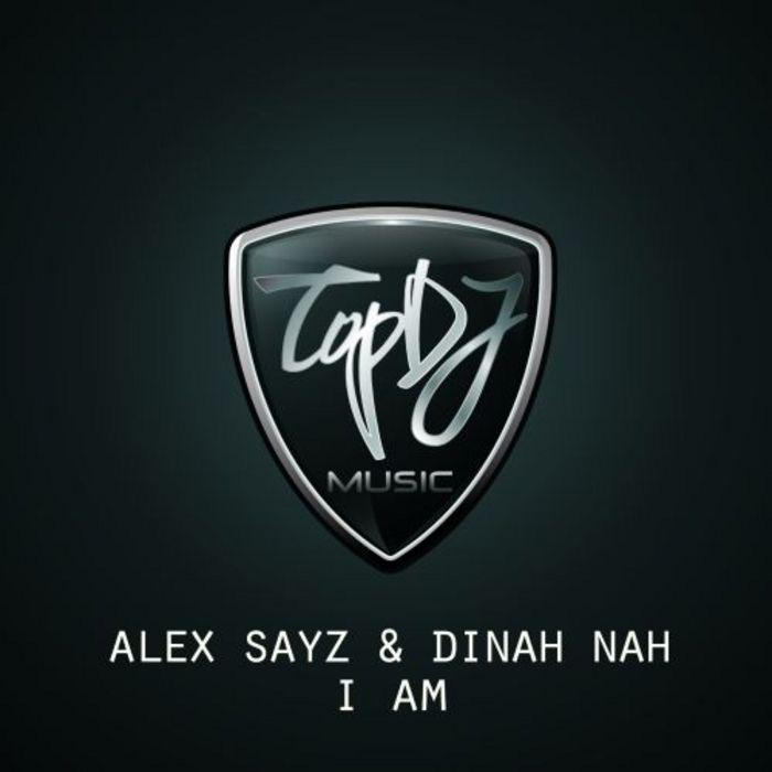 SAYZ, Alex/DINAH NAH - I Am