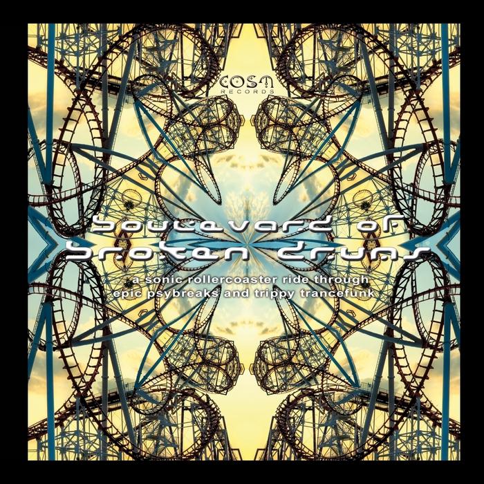 VARIOUS - Boulevard Of Broken Drums: A Sonic Rollercoaster Ride Through Epic Psybreaks & Trippy Trancefunk