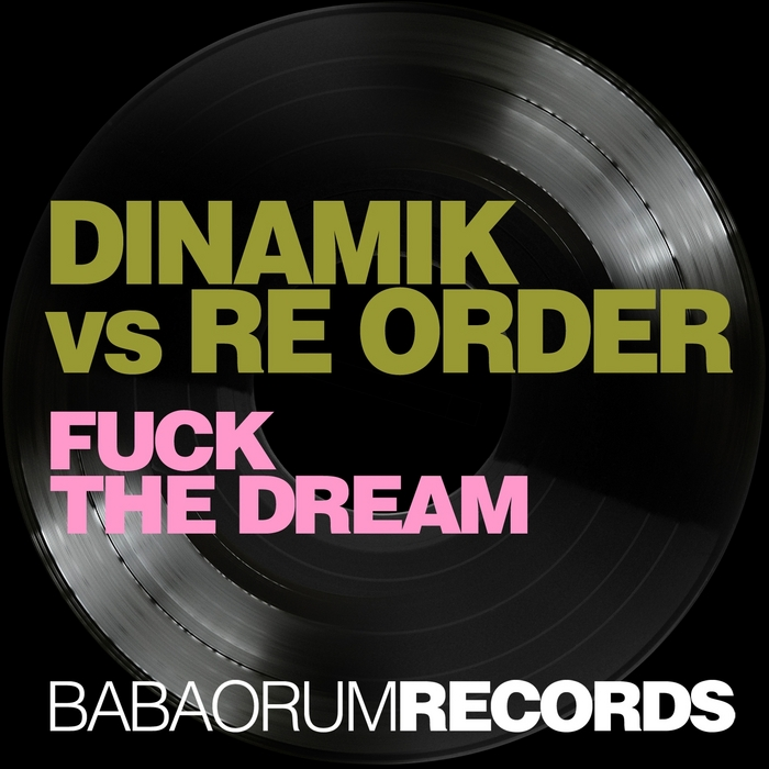 DINAMIK/RE ORDER - Fuck The Dream