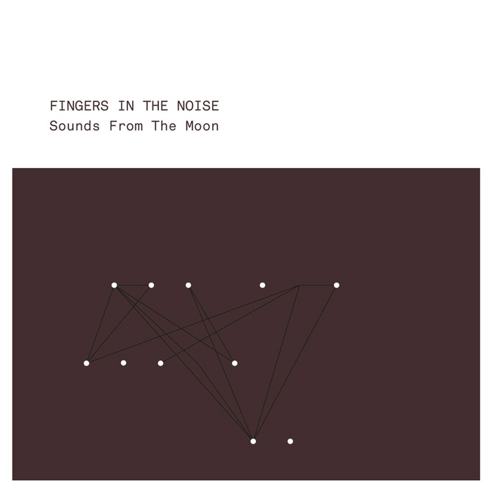 FINGERS IN THE NOISE - Sounds From The Moon