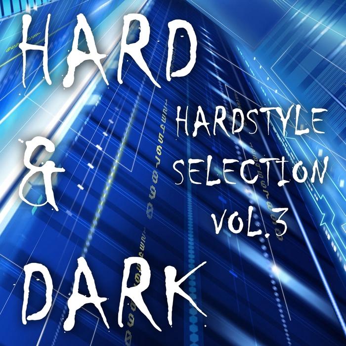 VARIOUS - Hard & Dark Hardstyle Selection Vol 3