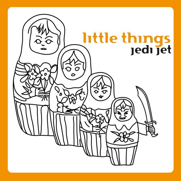 JEDI JET - Little Things