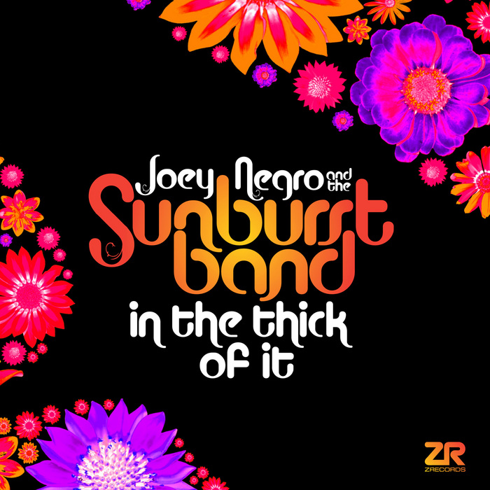 NEGRO, Joey/THE SUNBURST BAND feat ANGELA JOHNSON - In The Thick Of It