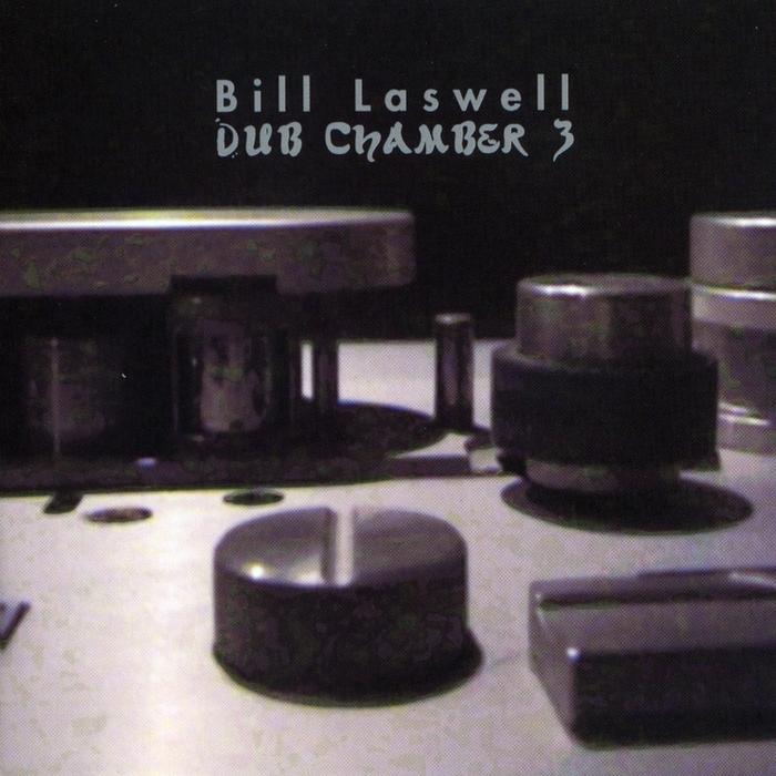 LASWELL, Bill - Dub Chamber 3