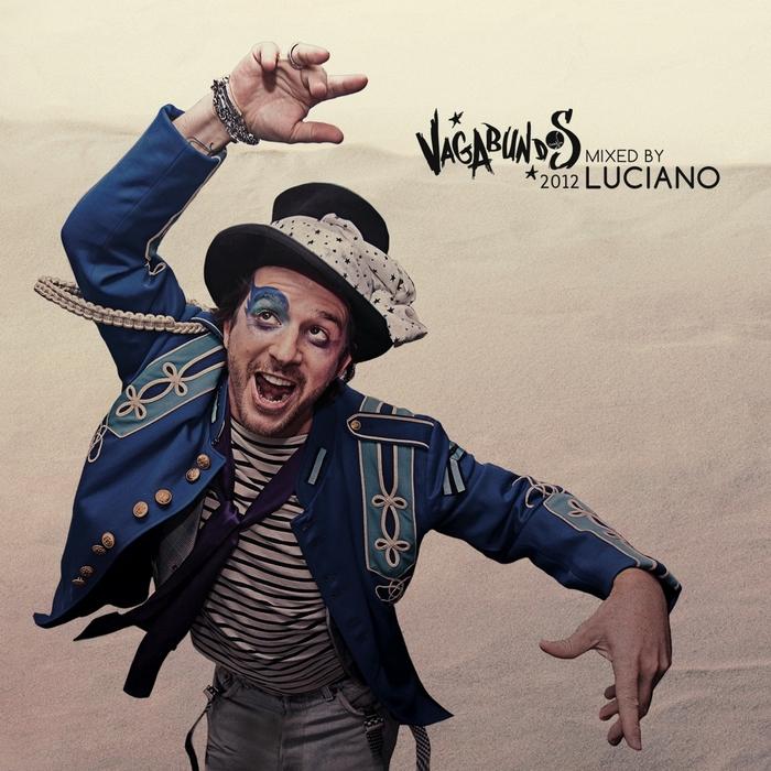 LUCIANO/VARIOUS - Vagabundos 2012 (mixed by Luciano) (unmixed tracks)