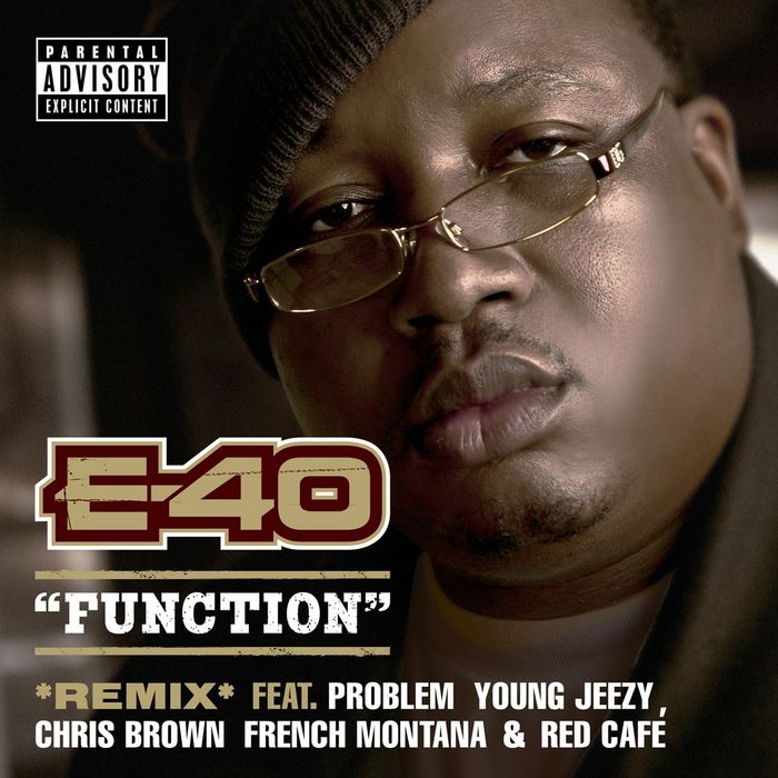 E-40 feat YOUNG JEEZY/CHRIS BROWN/PROBLEM/FRENCH MONTANA/RED CAFE - Function
