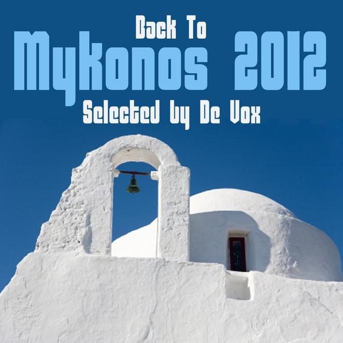 DE VOX/VARIOUS - Back To Mykonos 2012 (selected by De Vox)