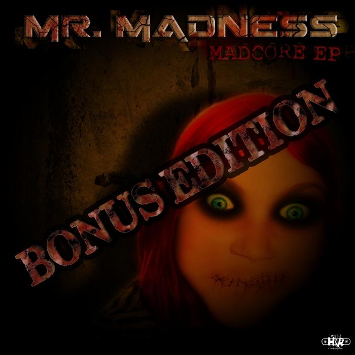 MR MADNESS - Madcore EP (Bonus Edition)
