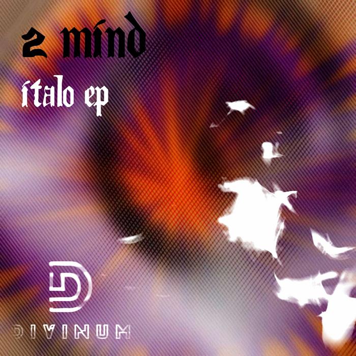 2 MIND - Italo EP