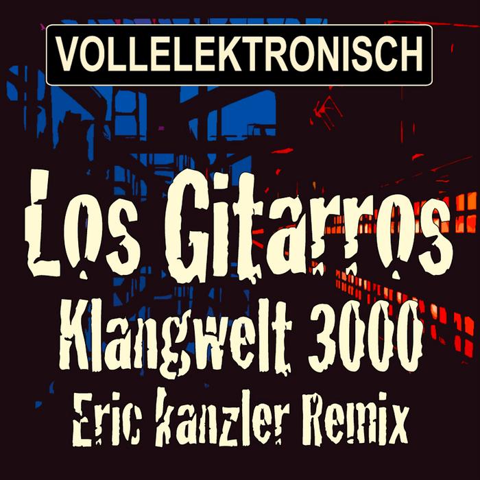 KLANGWELT 3000 - Los Gitarros
