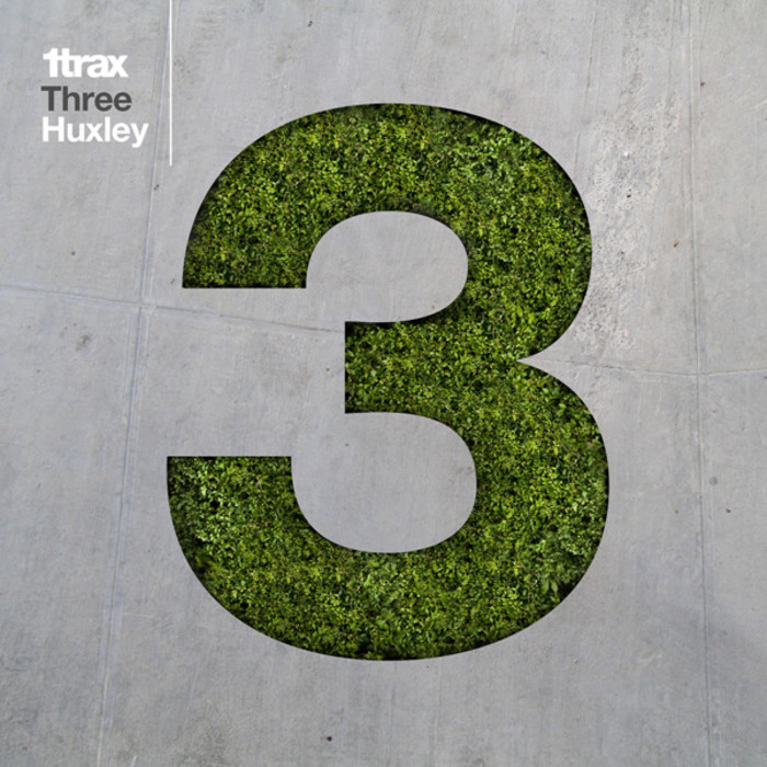 HUXLEY/VARIOUS - Three: Huxley (unmixed tracks)