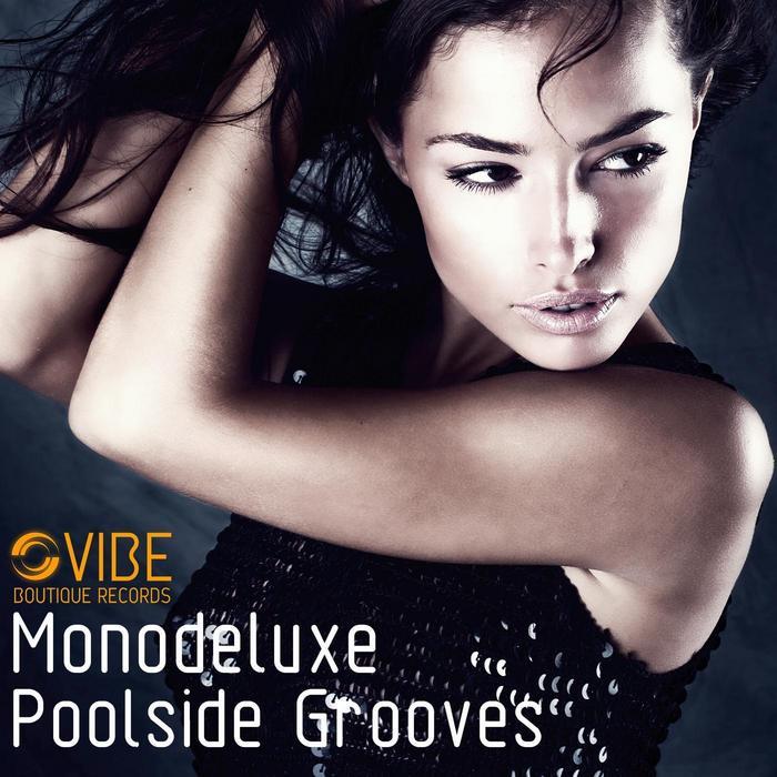 MONODELUXE - Poolside Grooves