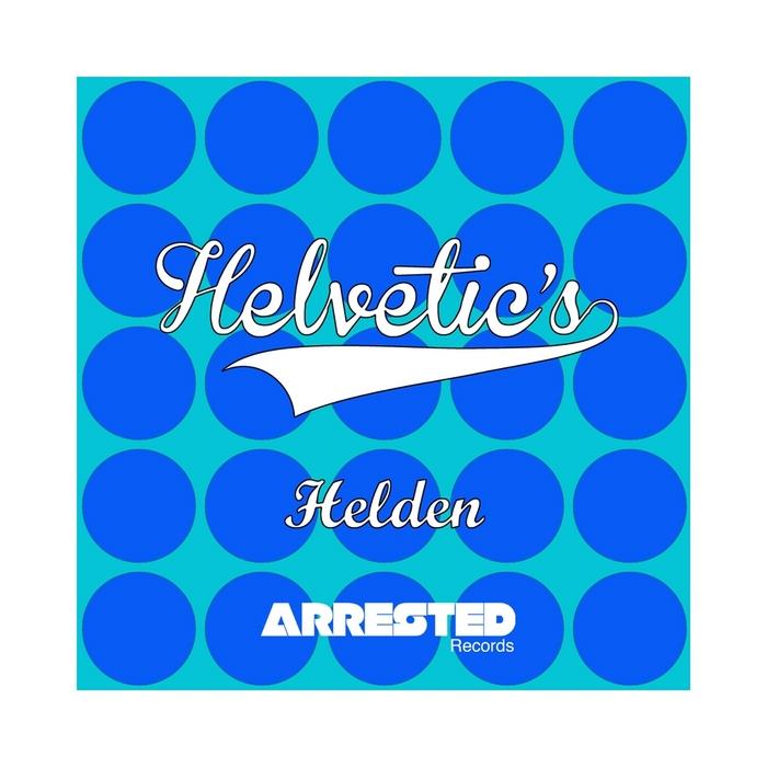 HELVETICS - Helden