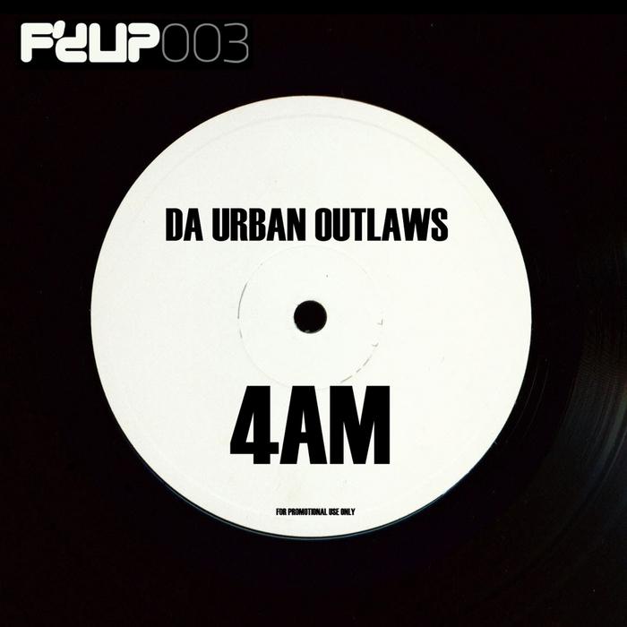 DA URBAN OUTLAWS - 4AM