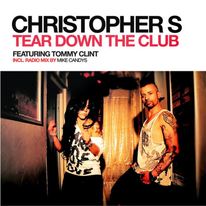 CHRISTOPHER S feat TOMMY CLINT - Tear Down The Club