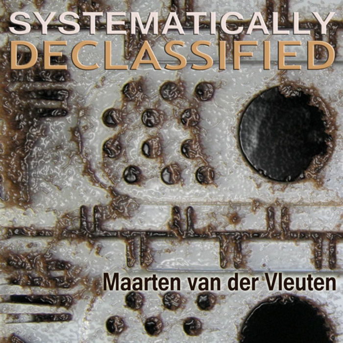 VAN DER VLEUTEN, Maarten - Systematically Declassified