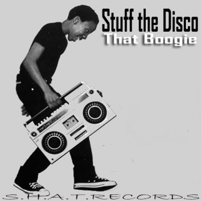 STUFF THE DISCO - That Boogie