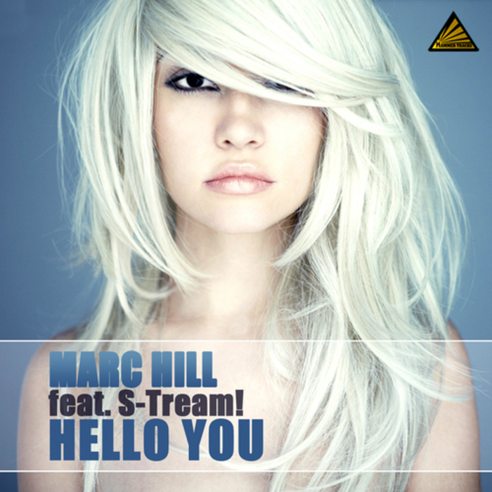 HILL, Marc feat S TREAM - Hello You