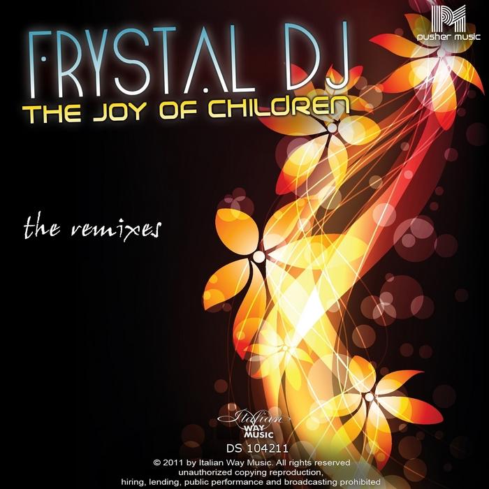 FRYSTAL DJ - The Joy Of Children: The Remixes