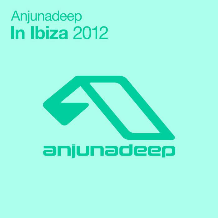 VARIOUS - Anjunadeep In Ibiza 2012