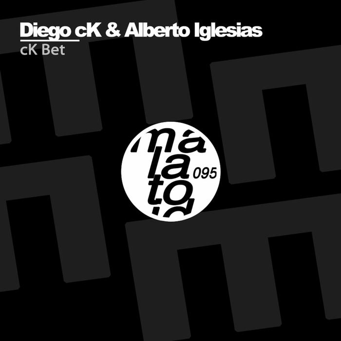 DIEGO CK & ALBERTO IGLESIAS - Ck Bet