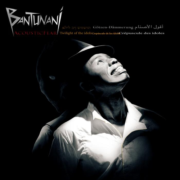 BANTUNANI - Acousticfear Twilight Of The Idols