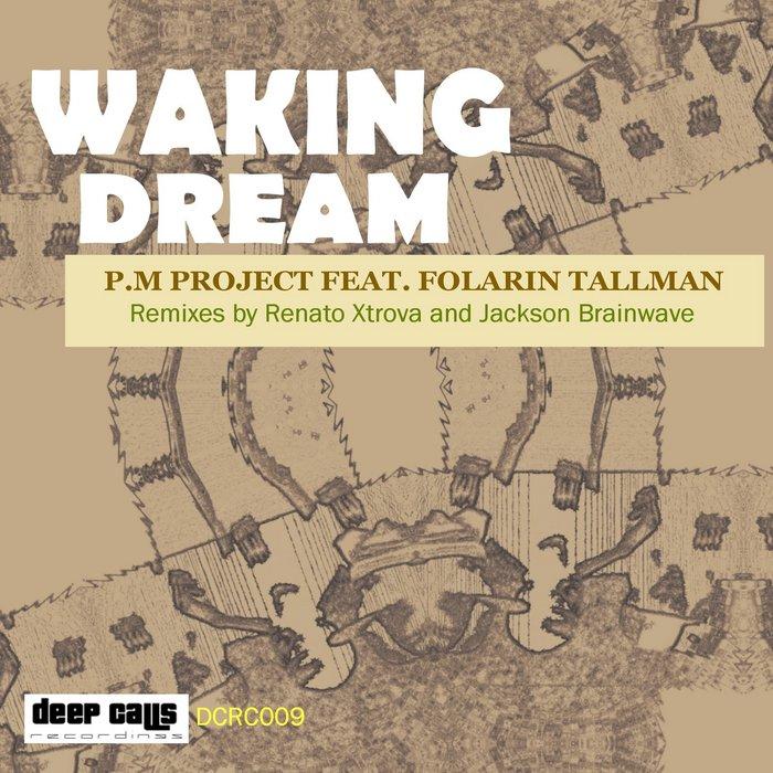 PM PROJECT feat FOLARIN TALLMAN - Waking Dream (remixes)