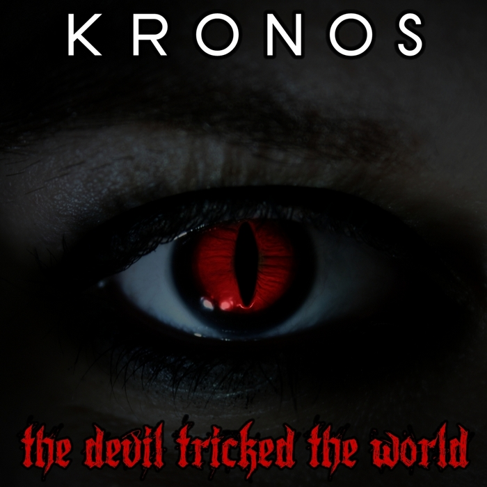 KRONOS - The Devil Tricked The World
