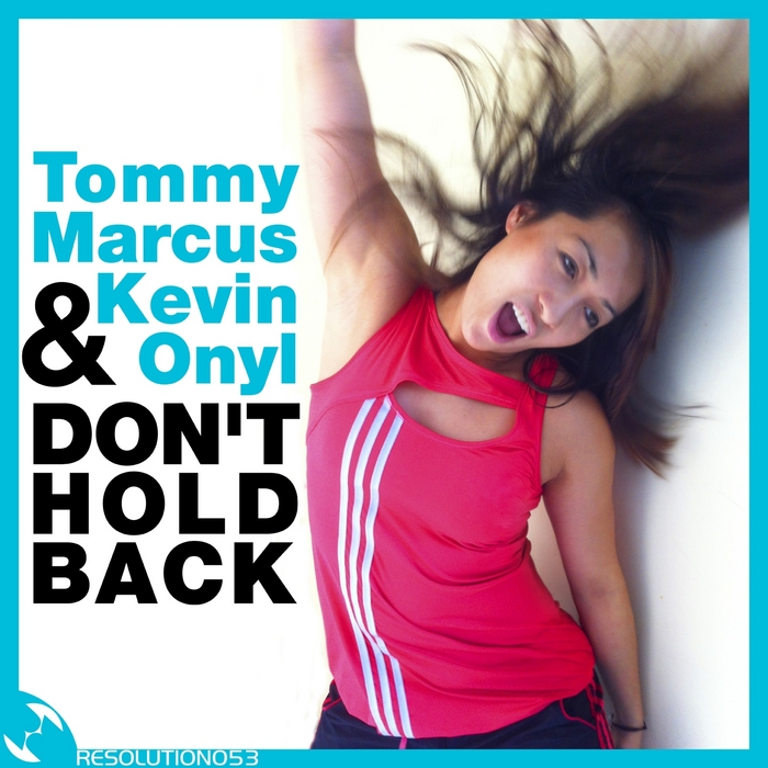 MARCUS, Tommy/KEVIN ONYL - Don't Hold Back