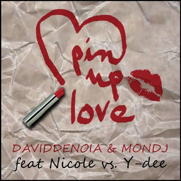 MON DJ/DAVID DENOIA feat NICOLE & Y-DEE - Pin Up Love