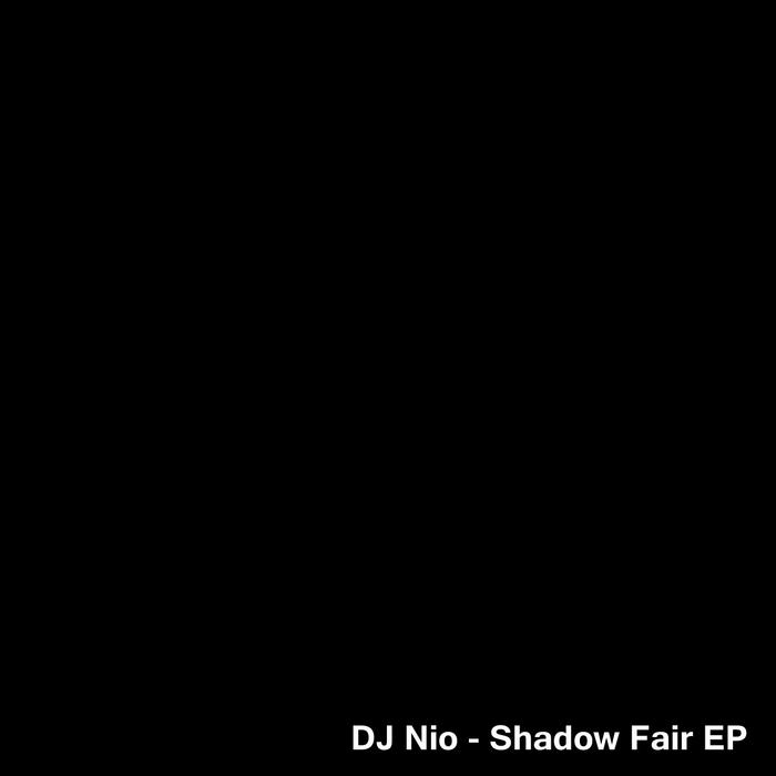 DJ NIO - Shadow Fair EP