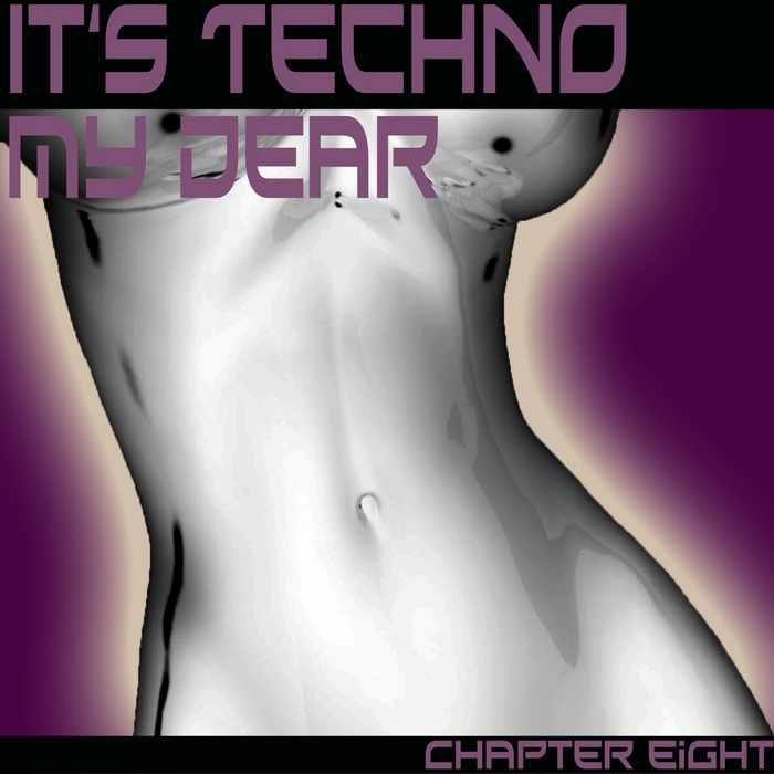 VARIOUS - It's Techno My Dear (Chapter Eight)