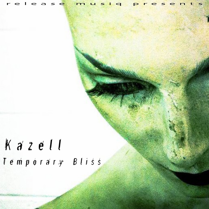 KAZELL - Temporary Bliss